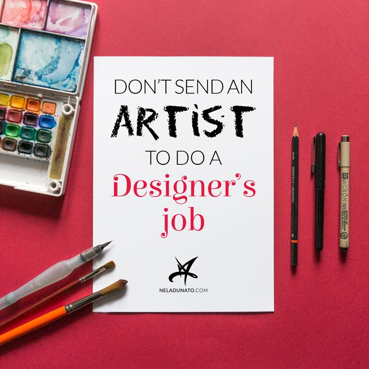 Don't send an artist to do a designer's job
