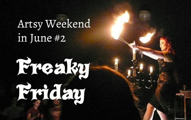 Artsy Weekend in June #2: Freaky Friday art show
