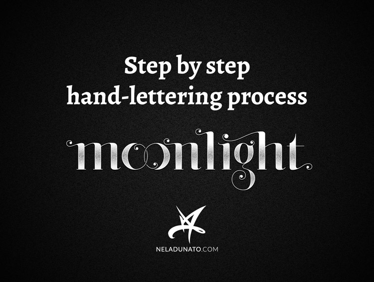"""Step by step hand-lettering process: """"Moonlight"""""""