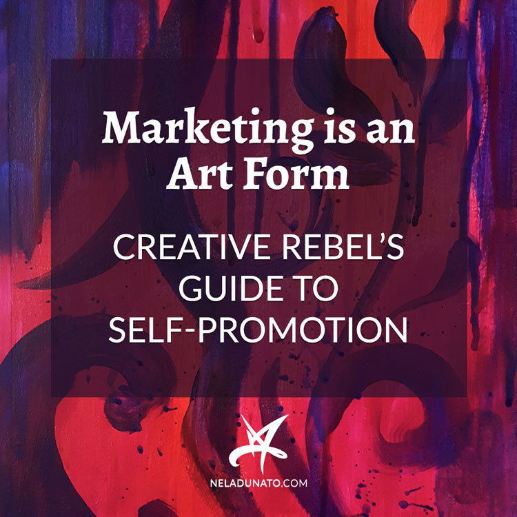 Marketing is an art form: Creative rebel's guide to self-promotion