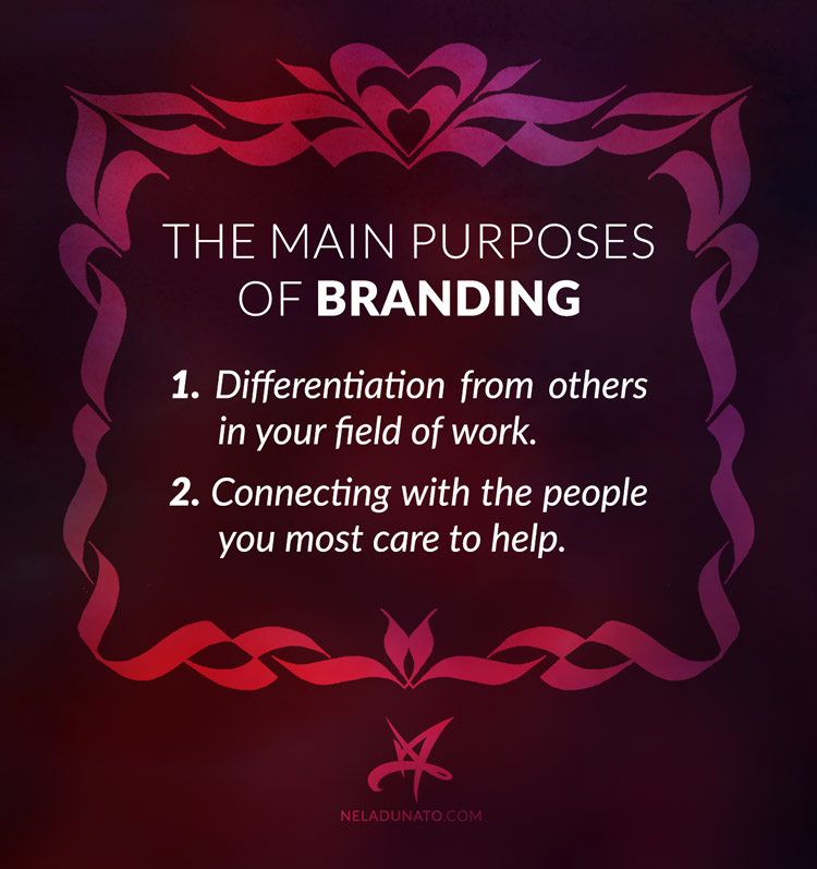 The purposes of branding: differentiating from others, and connecting with the people you most care to help
