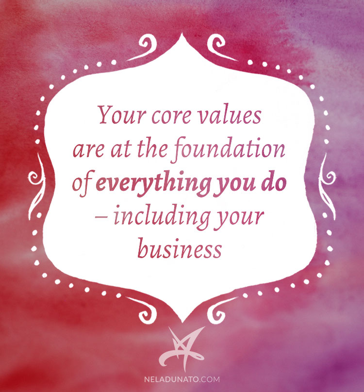 Your core values are at the foundation of everything you do – including your business