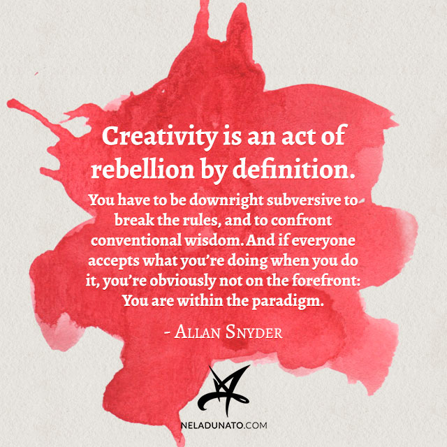 Creativity is an act of rebellion by definition - quote by Allan Snyder