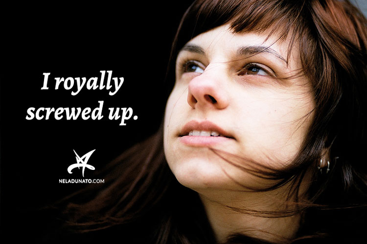 I royally screwed up.