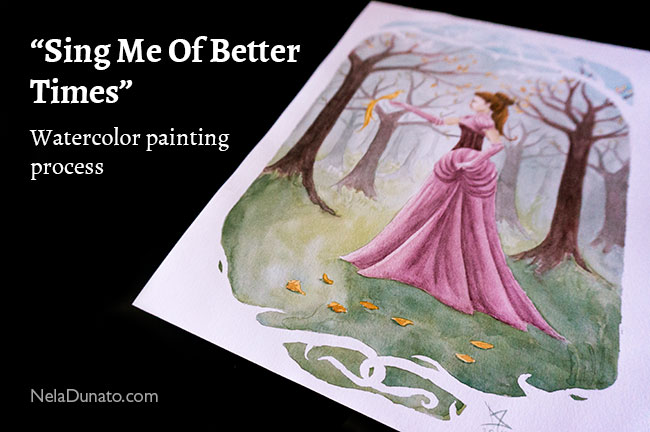 Watercolor painting process for Sing Me Of Better Times