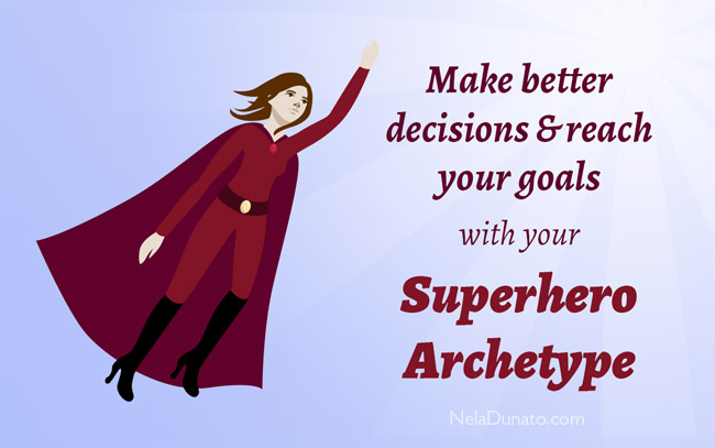 Make better decisions & reach your goals with your superhero archetype