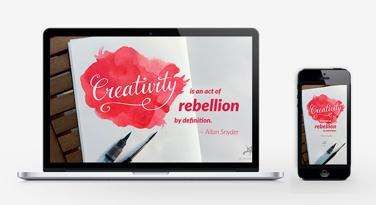 Creativity is an act of rebellion inspirational wallpaper
