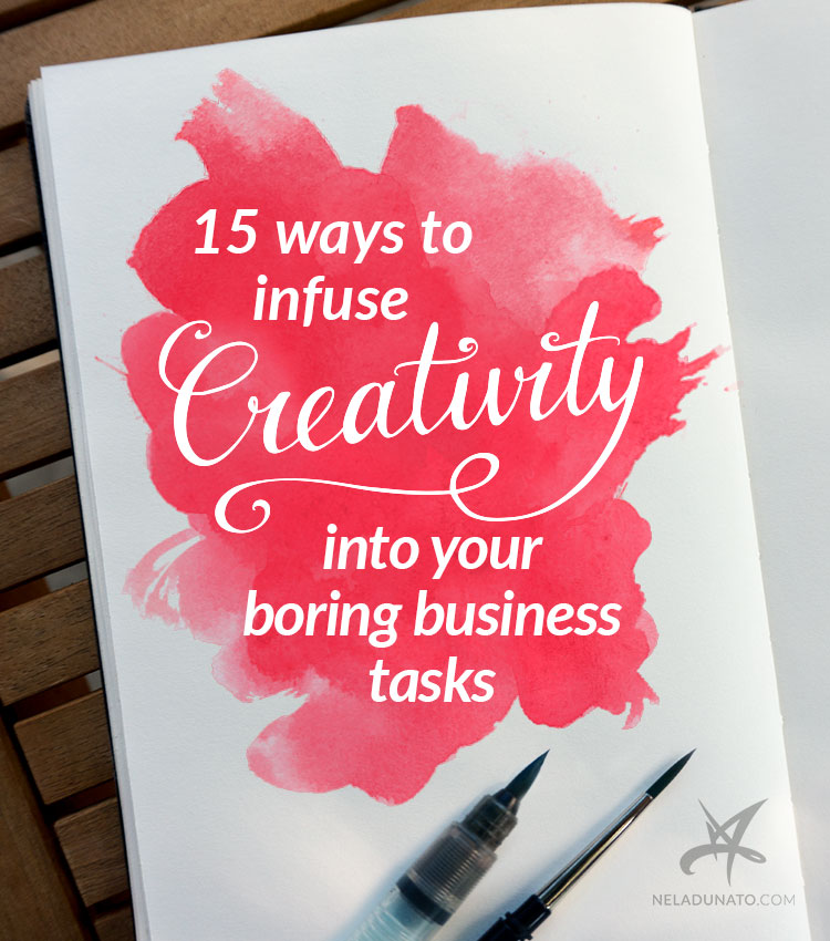 15 ways to infuse creativity into your boring business tasks