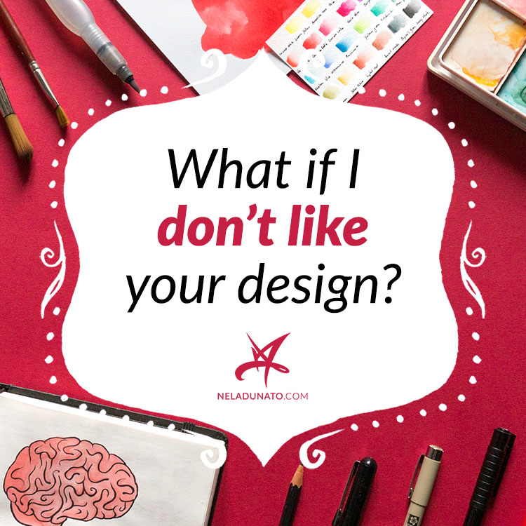 What if I don't like your design?