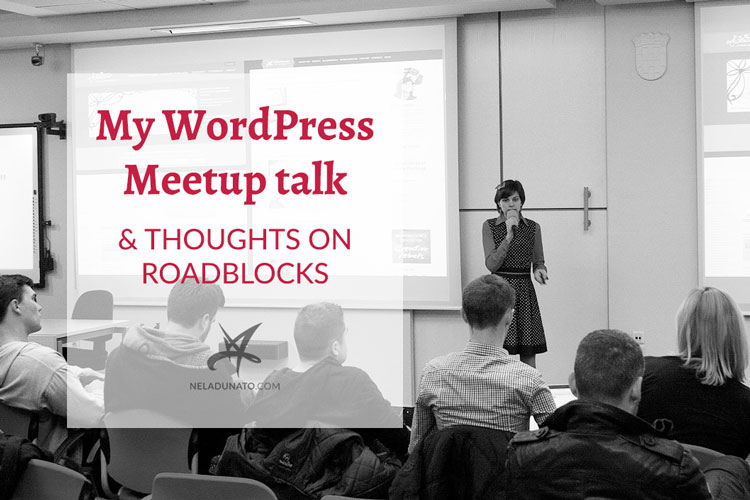 My WordPress Meetup talk and thoughts on roadblocks